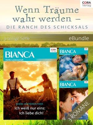 cover image of Wenn Träume wahr werden--die Ranch des Schicksals--3-teilige Serie