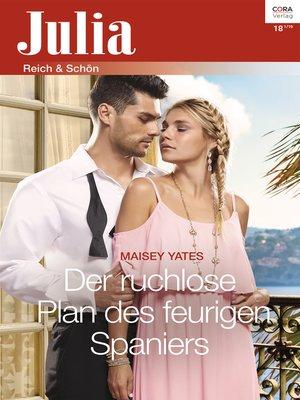 cover image of Der ruchlose Plan des feurigen Spaniers