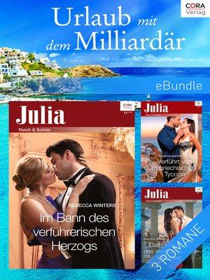cover image of Urlaub mit dem Milliardär (3-teilige Serie)