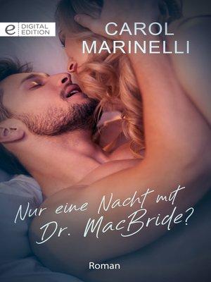 cover image of Nur eine Nacht mit Dr. MacBride?