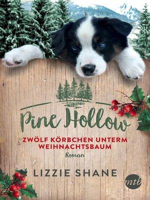 cover image of Pine Hollow--Zwölf Körbchen unterm Weihnachtsbaum