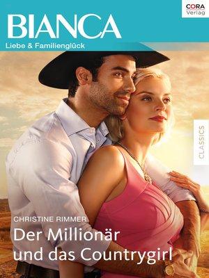 cover image of Der Millionär und das Countrygirl