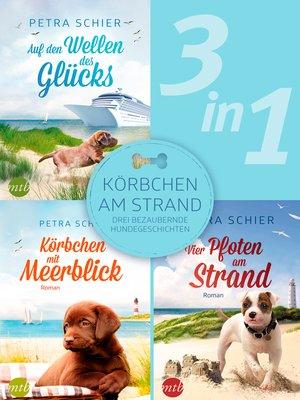 cover image of Körbchen am Strand--drei bezaubernde Hundegeschichten (3in1)
