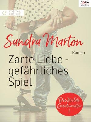cover image of Zarte Liebe--gefährliches Spiel