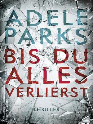 cover image of Bis du alles verlierst