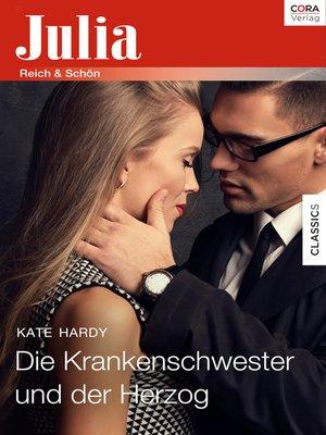 cover image of Die Krankenschwester und der Herzog