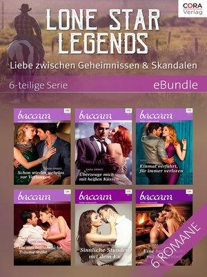 cover image of Lone Star Legends--Liebe zwischen Geheimnissen & Skandalen--6-teilige Serie