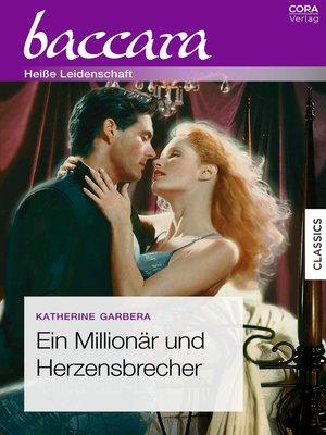 cover image of Ein Millionär und Herzensbrecher