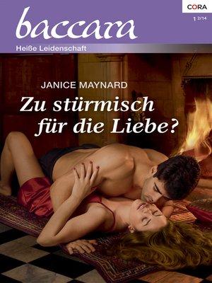 cover image of Zu stürmisch für die Liebe?