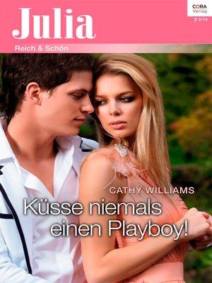 cover image of Küsse niemals einen Playboy!