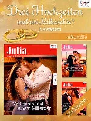 cover image of Drei Hochzeiten und ein Milliardär?—2. Aufgebot