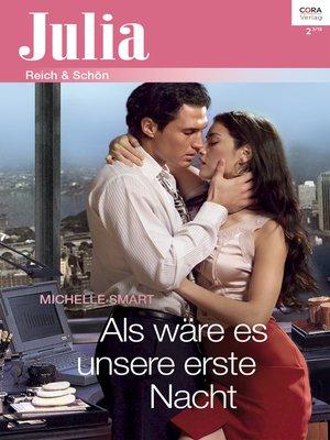 cover image of Als wäre es unsere erste Nacht