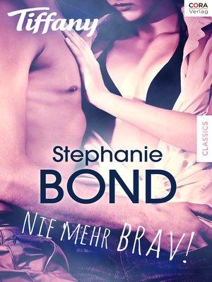 cover image of Nie mehr brav!