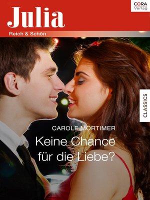 cover image of Keine Chance für die Liebe?