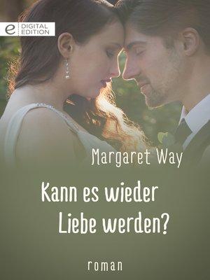 cover image of Kann es wieder Liebe werden?