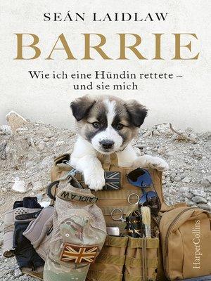 cover image of Barrie--Wie ich eine Hündin rettete--und sie mich