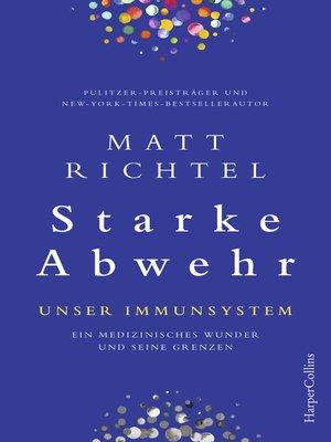 cover image of Starke Abwehr--Unser Immunsystem. Ein medizinisches Wunder und seine Grenzen.