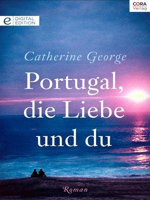 cover image of Portugal, die Liebe und du