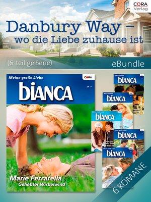 cover image of Danbury Way—wo die Liebe zuhause ist (6-teilige Serie)