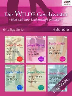 cover image of Die Wilde Geschwister--lässt sich ihre Leidenschaft bändigen?--6-teilige Serie