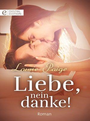 cover image of Liebe, nein danke!