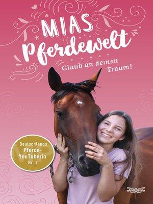 cover image of Mias Pferdewelt--Glaub an deinen Traum!