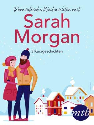 cover image of Romantische Weihnachten mit Sarah Morgan (drei Kurzgeschichten)