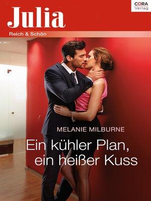 cover image of Ein kühler Plan, ein heißer Kuss
