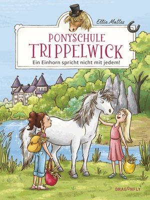 cover image of Ponyschule Trippelwick--Ein Einhorn spricht nicht mit jedem