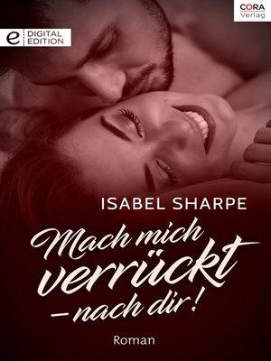 cover image of Mach mich verrückt--nach dir!