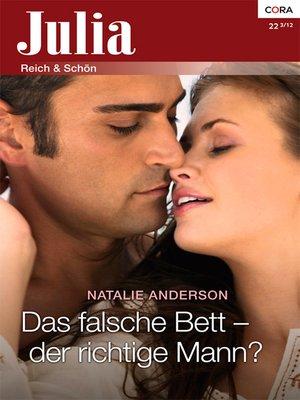 cover image of Das falsche Bett—der richtige Mann?