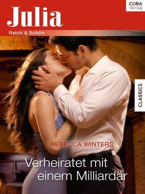 cover image of Verheiratet mit einem Milliardär