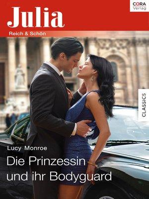 cover image of Die Prinzessin und ihr Bodyguard