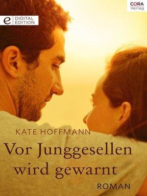 cover image of Vor Junggesellen wird gewarnt