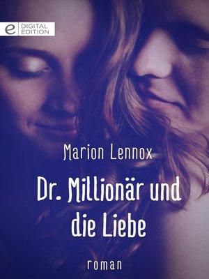 cover image of Dr. Millionär und die Liebe