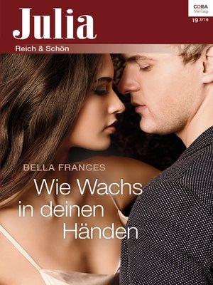cover image of Wie Wachs in deinen Händen
