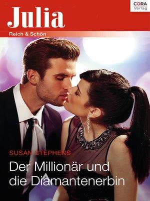 cover image of Der Millionär und die Diamantenerbin