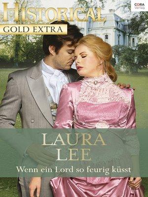 cover image of Wenn ein Lord so feurig küsst