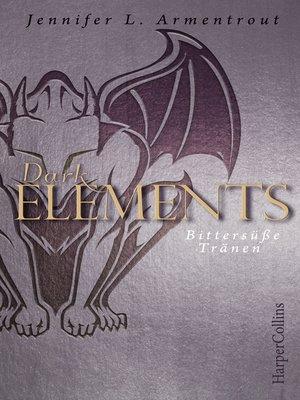cover image of Dark Elements--Bittersüße Tränen