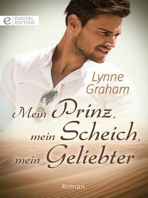 cover image of Mein Prinz, mein Scheich, mein Geliebter