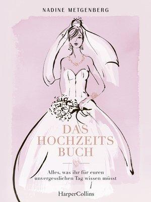 cover image of Das Hochzeitsbuch--Alles, was ihr für euren unvergesslichen Tag wissen müsst