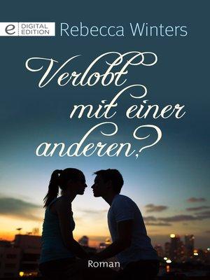 cover image of Verlobt mir einer anderen?
