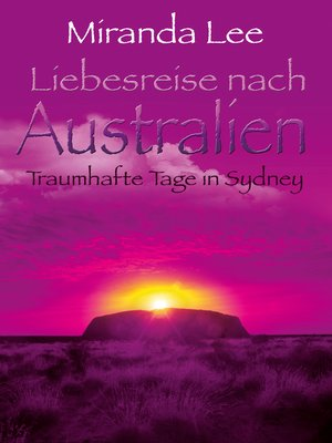 cover image of Liebesreise nach Australien--Traumhafte Tage in Sydney