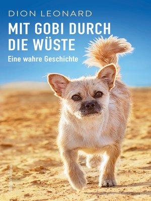 cover image of Mit Gobi durch die Wüste--eine wahre Geschichte