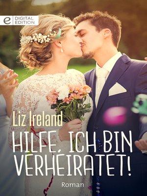 cover image of Hilfe, ich bin verheiratet!