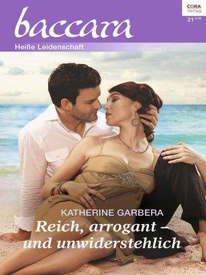 cover image of Reich, arrogant--und unwiderstehlich