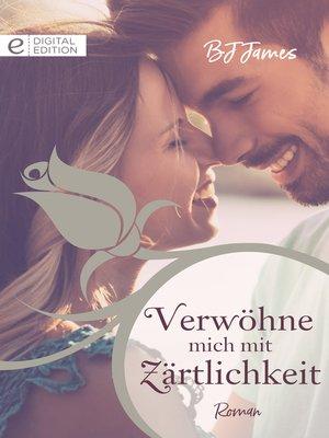cover image of Verwöhne mich mit Zärtlichkeit