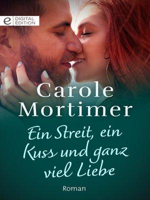 cover image of Ein Streit, ein Kuss und ganz viel Liebe