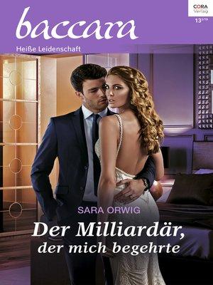 cover image of Der Milliardär, der mich begehrte