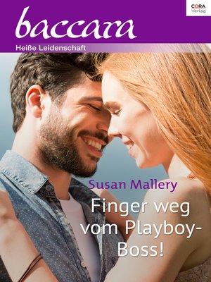 cover image of Finger weg vom Playboy-Boss!